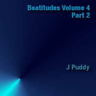 J Puddy - Beatitudes Volume 4, Part 2