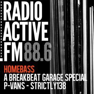 Homebass Radio Active88.6 FM P-Vans Breakbeat Garage Special May 2013