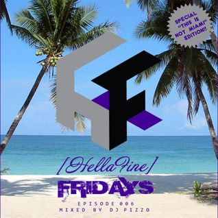 """Hellafine Fridays - Ep. 006 (""""This Is Not Miami"""" Edition)"""
