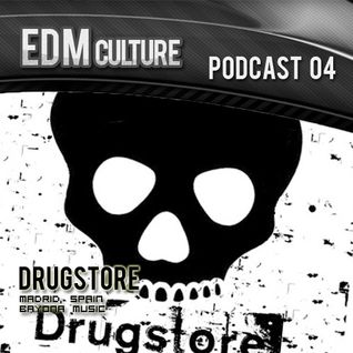 EDM Culture Podcast 04 - Drugstore