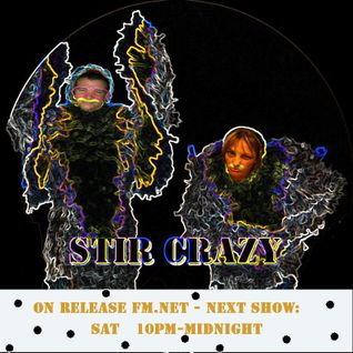 Stir Crazy on Release FM 105.1 - 6th April 2013