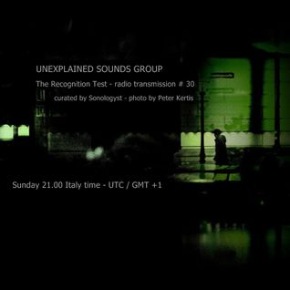 Unexplained Sounds Group - The Recognition Test # 30