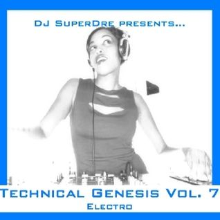 SuperDre presents...Technical Genesis Vol. 7