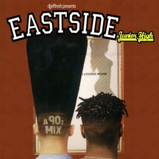 djjeffresh presents Eastside Junior High - A 90s Mix