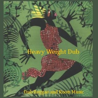 Heavy Weight Dub - Dub Reggae & Roots Music