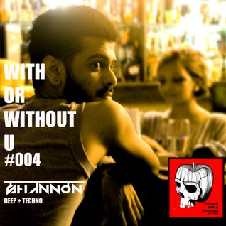 With or Without U - Podcast #004