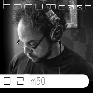 Thrumcast 012 - m50