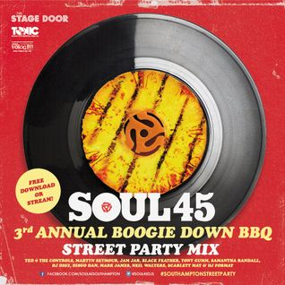 SOUL 45 : 3rd Annual Boogie Down BBQ party mix