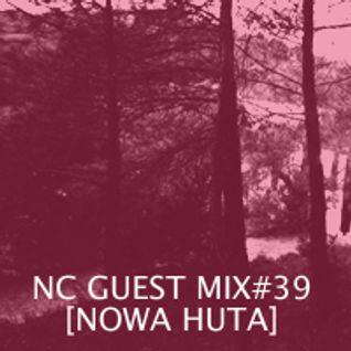 NC GUEST MIX#39: NOWA HUTA