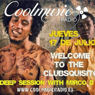 Welcome to Club Squisito Ep09-A special session by Mirco B. (CoolMusicRadio) (Spain) 17/07/14