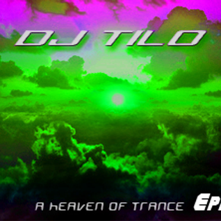 Dj Tilo Presents A Heaven Of Trance Episode 2
