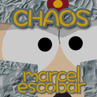Chaos - mix by Marcel Escobar