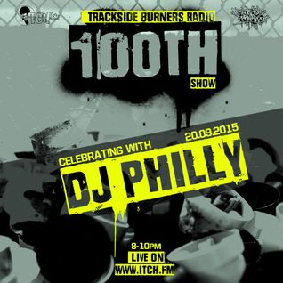 DJ Philly - Trackside Burners #100