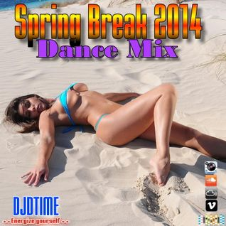 Spring Break 2014 Dance Mix