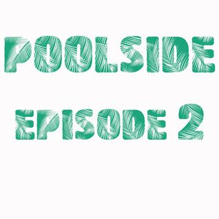 PoolSide Episode 2 - May 25th, 2014