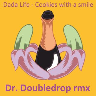 Dada life - Cookies with a smile_Doctor Doubledrop rmx