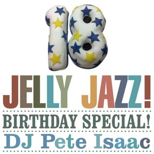 Jelly Jazz 18th Birthday Special!