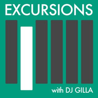 Excursions Radio Show #26 with DJ Gilla - October 2013