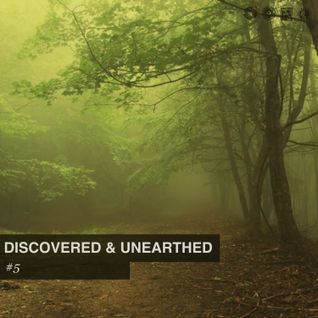 Discovered & Unearthed #5