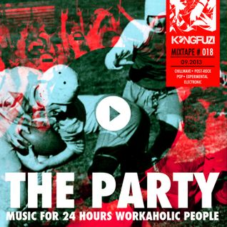 Mixtape KONGFUZI #18: THE PARTY!!