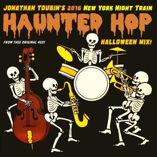 Jonathan Toubin's 2016 Haunted Hop Halloween Mix