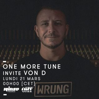 One More Tune #39 - Von D Guest Mix - RINSE FR - (21.03.16)