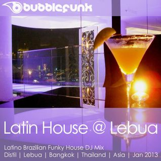 Latin Funky House DJ Mix | Bangkok Thailand Asia | Distil Lebua