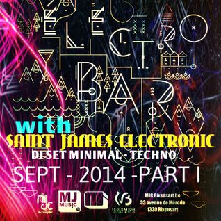 "Saint James Electronic @ ""Electro Bar""- MJc RIXENSART -  Septembre 2014 - PART I"