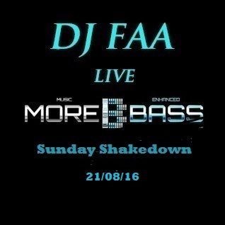 DJ FAA..... LIVE ON MOREBASS.COM ...... SUNDAY SHAKEDOWN 21/08/16