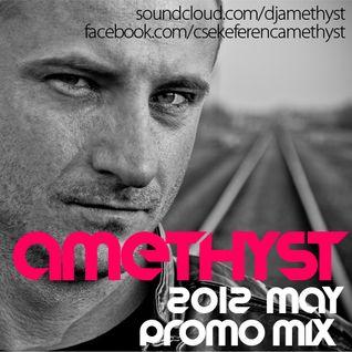 Amethyst - May 2012 Promo Mix