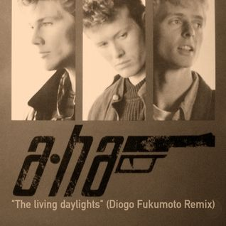 a-ha - The living daylights (Diogo Fukumoto Remix).