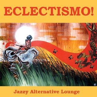Eclectismo! - Jazzy Alternative Lounge