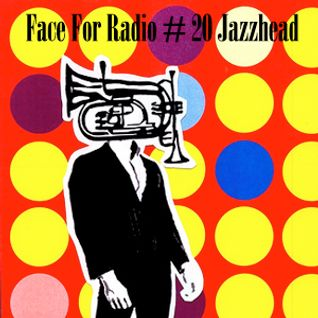 Face For Radio #20 Jazzhead