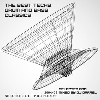 DJ Darrel - The Best Techy Drum & Bass Classics 2004-05