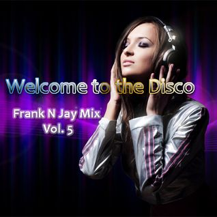 Welcome to the Disco - FNJ Mix Vol. 5