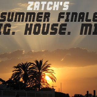 Zatch's Summer Finale BIG HOUSE MIX