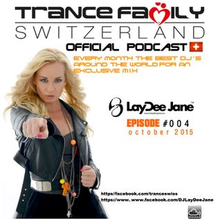 Trance Family Switzerland Official Podcast #004 by DJ Laydee Jane (CZ)