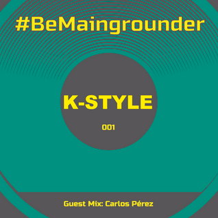 #BeMaingrounder 001   Guest Mix by Carlos Perez (Zul Technoclub)