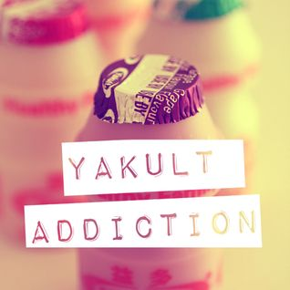 Yakult Addiction: A Mixtape