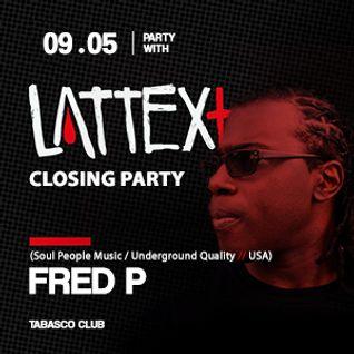 09.05.2014 LATTEX+ pres. FRED P aka BLACK JAZZ CONSORTIUM