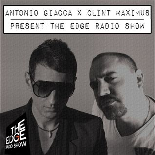 The Edge Radio Show #580 - Antonio Giacca, Clint Maximus and Tujamo