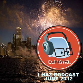 I Haz Podcast June 2012