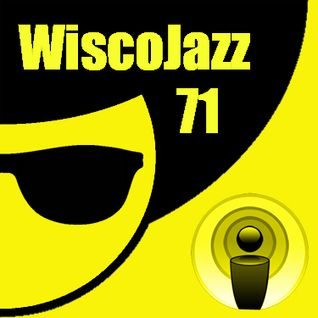 WiscoJazz-Cast: Episode 071