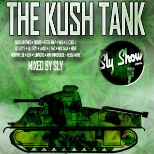 (The Kush Tank: Mixed By Sly) 2 Pac, Fetty Wap, Ludacris, 50 Cent, IAMSU (TheSlyShow.com)