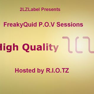 2LZ LABEL presents FreakyQuid P.O.V. Sessions vol.4 Hosted by R.I.O.TZ
