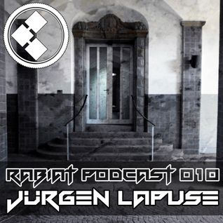 [RP010] RABIAT Podcast 010 mixed by JÜRGEN LAPUSE