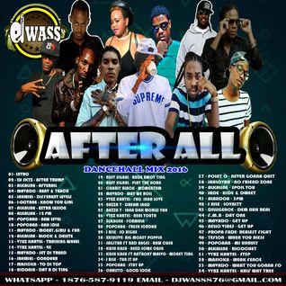 DJ WASS - AFTER ALL_DANCEHALL MIX_DECEMBER 2016_(CLEAN VERSION)