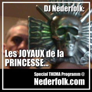 """Radio & Podcast : "" DJ Nederfolk : Theme : Les Joyaux de la Princesse"""