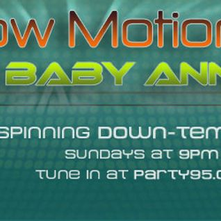 Baby Anne- Slow Motion (Anamaya) 8-19-12
