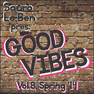 GOOD VIBES Vol.8, Spring 2014